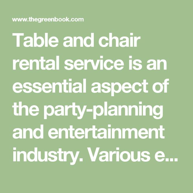 Table and chair rental service is an essential aspect of the party-planning and entertainment industry. Various events from small to large scale parties like birthday parties, baby showers, weddings, meetings, conferences, family and school reunions requires seating and table for guests. Hence, table and chair rental Service Company is there to offer party rental supplies in preparation and celebration of the party.