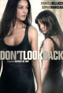 Don't Look Back (2009) A psychodrama about a photographer whose pictures tell a different story to that of her perception.  Director: Marina de Van Writers: Jacques Akchoti, Marina de Van