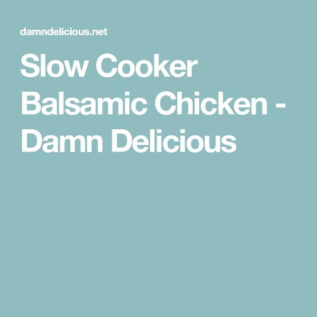 Slow Cooker Balsamic Chicken - Damn Delicious