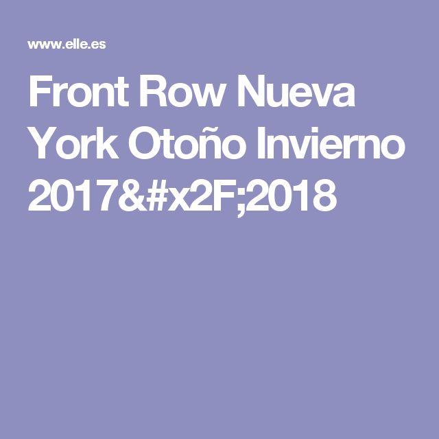 Front Row Nueva York Otoño Invierno 2017/2018