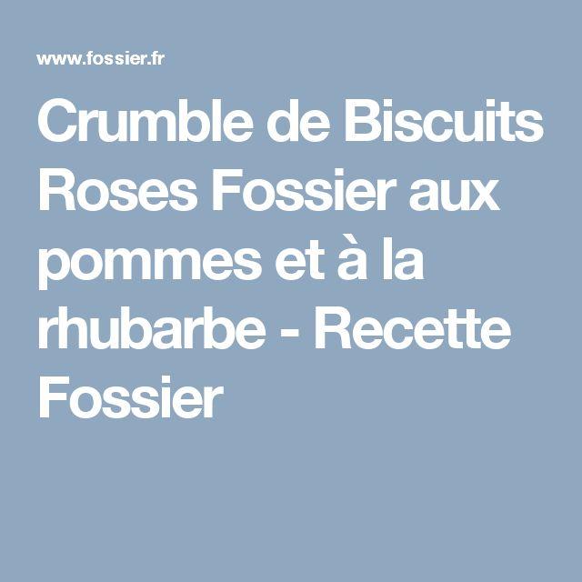 Crumble de Biscuits Roses Fossier aux pommes et à la rhubarbe - Recette Fossier