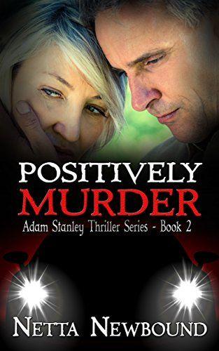 Positively Murder: A Psychological Thriller (The Adam Stanley Series Book 2) by Netta Newbound http://www.amazon.com/dp/B00QMUNNFG/ref=cm_sw_r_pi_dp_JVGFvb0XM39MB
