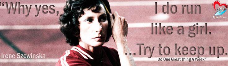 Irene Szewinska, sprinter & long jumper, 7 Olympic medals; world records (100-m, 200-m, and 400-m)