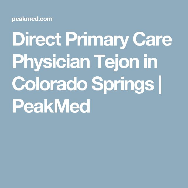 Direct Primary Care Physician Tejon in Colorado Springs | PeakMed