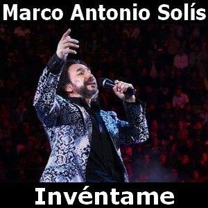 Marco Antonio Solis - Inventame acordes