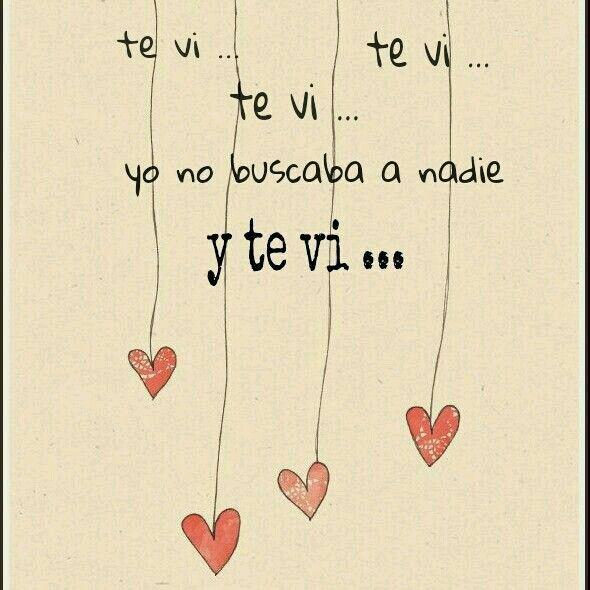 Te vi. ..
