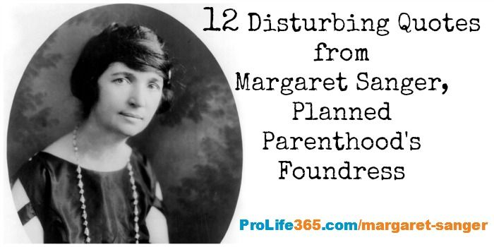 New Post: 12 Disturbing Quotes from Margaret Sanger: Planned Parenthood's…
