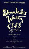 Shmulnik's Waltz book by Allan Knee, music by David Shire  • Directed By: Gordon Hunt • Original Cast: Robert Gomes, Wendy Kaplan, Robert Katims, Anna Bess Lank, Illana Levine, Jerry Matz, Marilyn Pasekoff, Steve Routman, Stephen Singer • Opened on March 10, 1992
