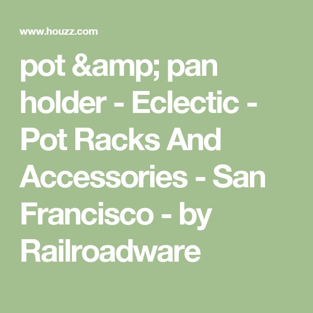 pot & pan holder - Eclectic - Pot Racks And Accessories - San Francisco - by Railroadware
