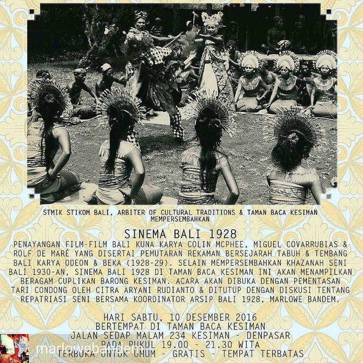 from @marlowebandem -  Teman-teman yang budiman mari bergabung dan ikuti acara Sinema Bali 1928 pada hari Sabtu 10 Desember 2016 mulai pukul 19.00 WITA bertempat di @taman_baca (Jalan Sedap Malam No. 234 Kesiman - Denpasar). . Kami akan melakukan penayangan film-film Bali kuna tahun 1930-an karya Colin McPhee Miguel Covarrubias dan Rolf de Maré yang disertai pemutaran rekaman bersejarah tabuh & tembang Bali karya Odeon & Beka (1928-29). . Selain mempersembahkan khazanah seni Bali masa tahun…