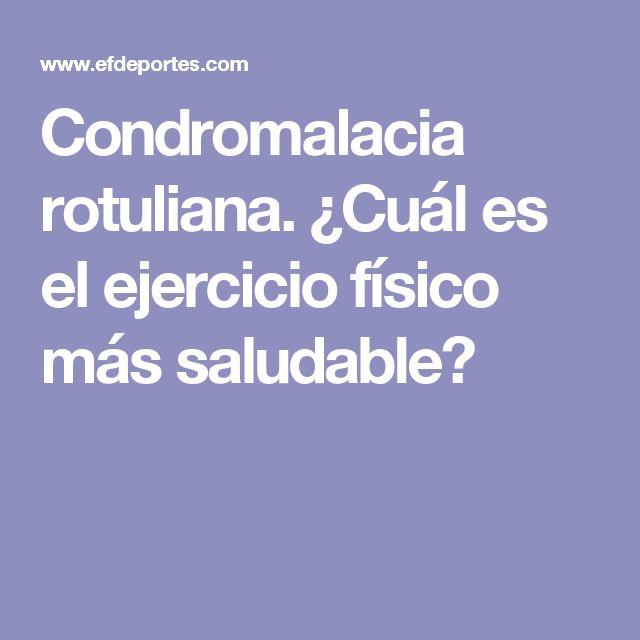 Condromalacia rotuliana. ¿Cuál es el ejercicio físico más saludable?