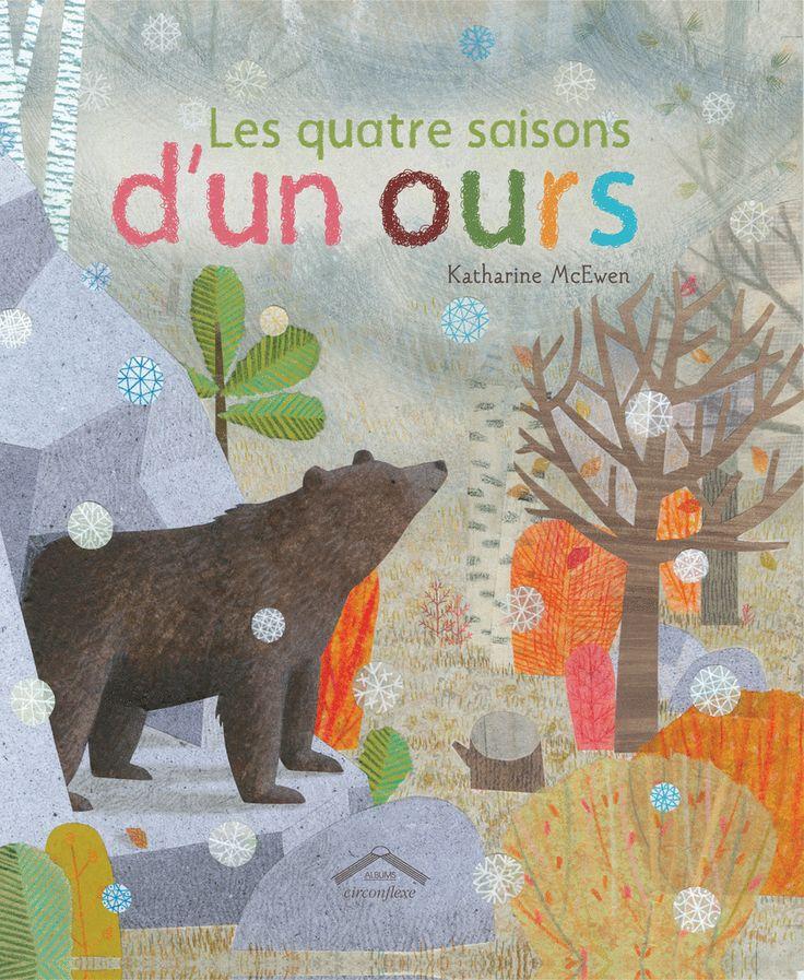 Découvrir les saisons avec un petit ours. Les illustrations de Katharine Mc Ewen sont superbes