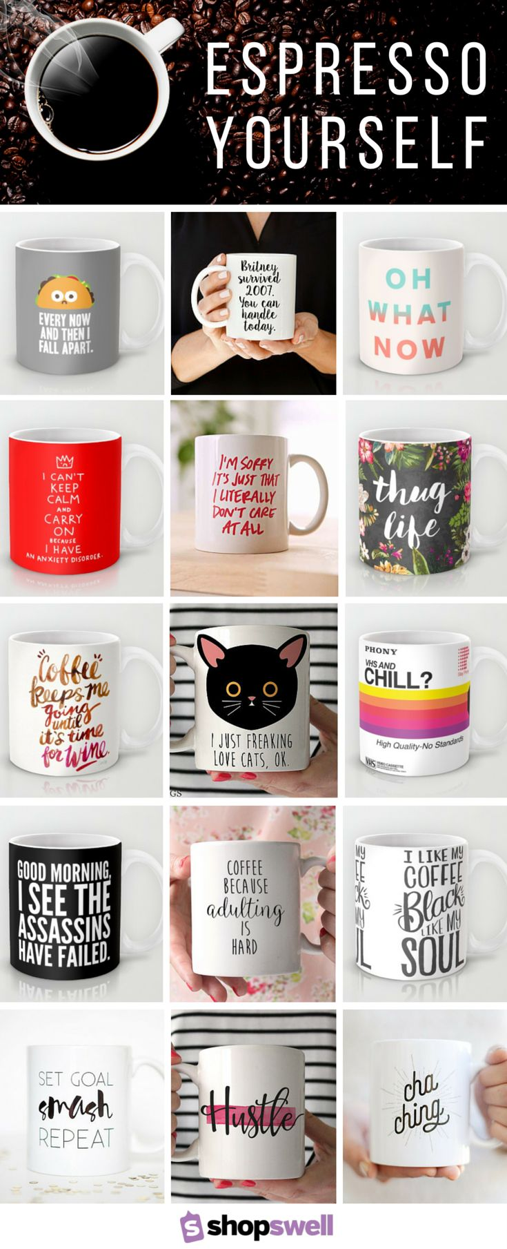 Espresso yourself with one (or three) of these quotable coffee or tea mugs.
