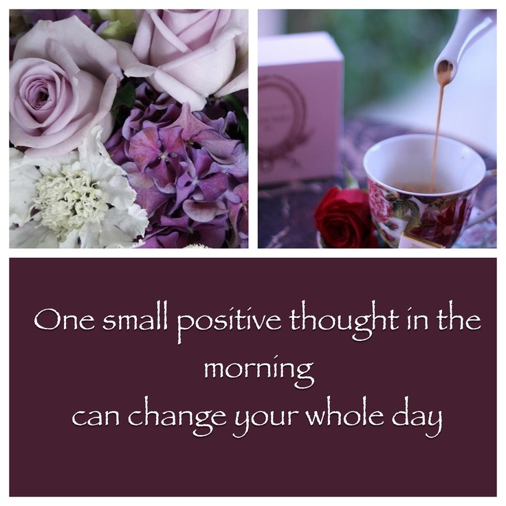 Start the day with a positive.