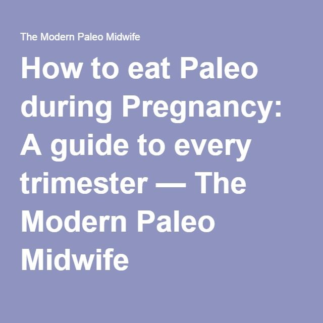 How to eat Paleo during Pregnancy: A guide to every trimester