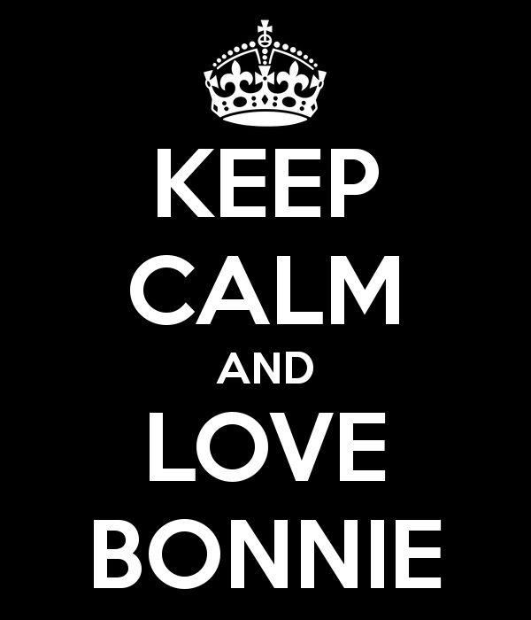 KEEP CALM AND LOVE BONNIE