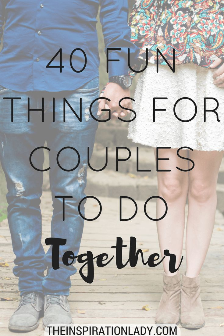 40 FUN things for couples to do together on date nights other than just hanging…