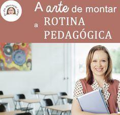 Descubra como montar uma ótima ROTINA PEDAGÓGICA. Matéria escrita por Janaina Spolidorio.