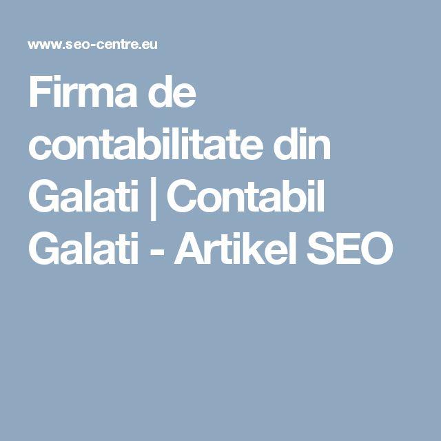 Firma de contabilitate din Galati   Contabil Galati - Artikel SEO