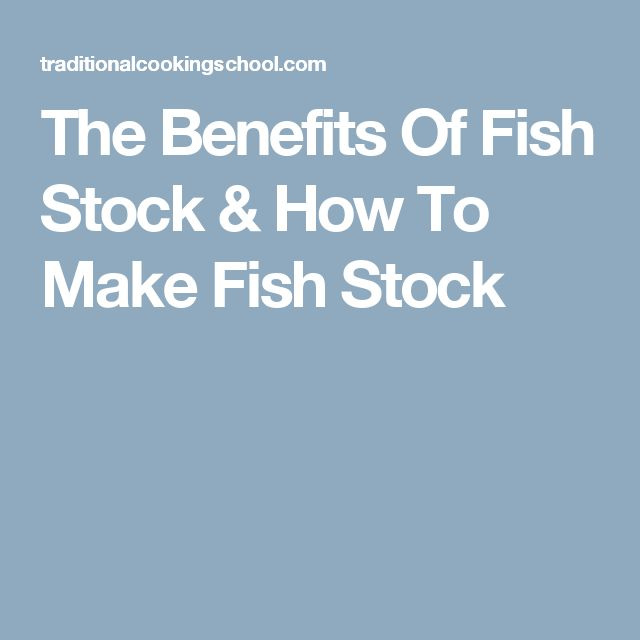 The Benefits Of Fish Stock & How To Make Fish Stock