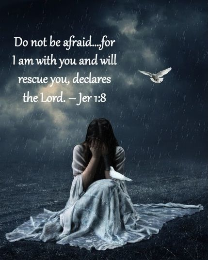 Do not be afraid… for I am with you and will rescue you, declares the Lord. – Jer 1:8. Good News Unlimited. Gospel