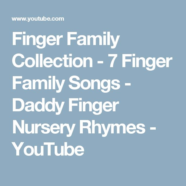 Finger Family Collection - 7 Finger Family Songs - Daddy Finger Nursery Rhymes - YouTube