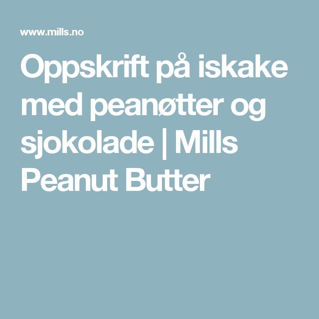 Oppskrift på iskake med peanøtter og sjokolade | Mills Peanut Butter