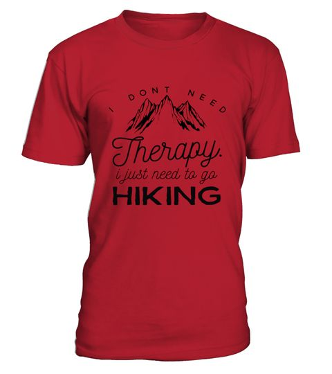 #  I Dont Need Therapy Just Hiking T shirt Hiker Funny Outdoors .  HOW TO ORDER:1. Select the style and color you want:2. Click Reserve it now3. Select size and quantity4. Enter shipping and billing information5. Done! Simple as that!TIPS: Buy 2 or more to save shipping cost!Paypal | VISA | MASTERCARD I Dont Need Therapy Just Hiking T-shirt Hiker Funny Outdoors t shirts , I Dont Need Therapy Just Hiking T-shirt Hiker Funny Outdoors tshirts ,funny  I Dont Need Therapy Just Hiking T-shirt…