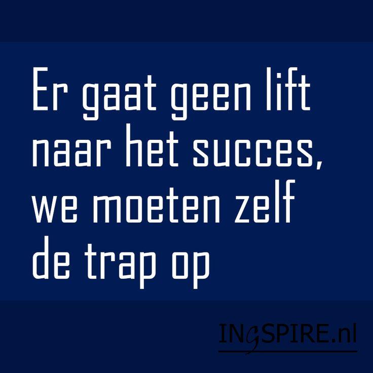 Spreuk over succes. Waardeer jij ook deze spreuk? Pin en inspireer anderen | www.ingspire.nl