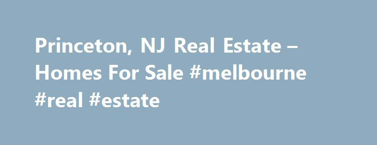 Princeton, NJ Real Estate – Homes For Sale #melbourne #real #estate http://real-estate.nef2.com/princeton-nj-real-estate-homes-for-sale-melbourne-real-estate/  #princeton nj real estate # 22 Caroline Drive, Princeton, NJ 08540 Need Help? Stay Updated The data relating to real estate for sale on this website comes in part from the IDX Program of Garden State Multiple Listing Service, L.L.C. Real estate listings held by other brokerage firms are marked as IDX Listing. Information deemed…