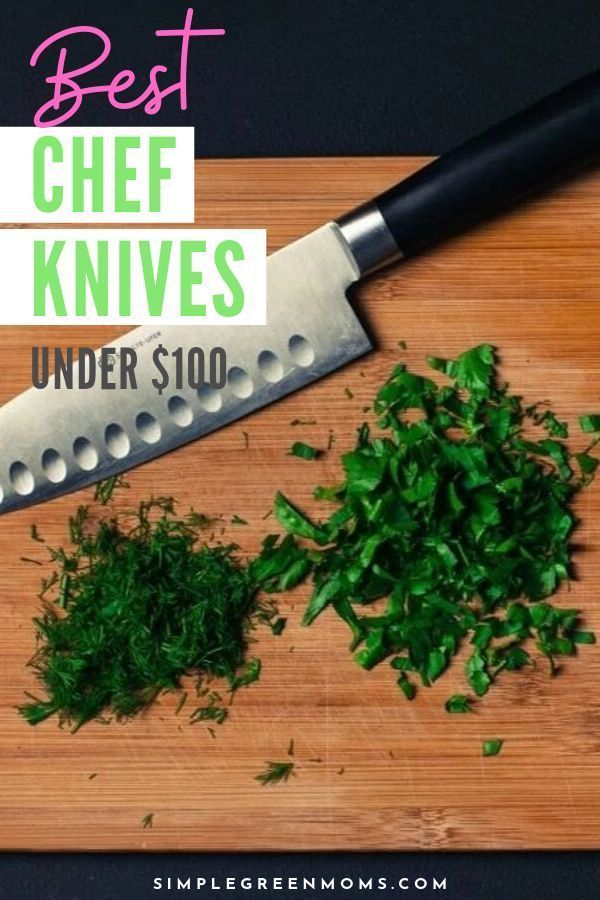 5 Best Chef Knives Under 100 Simple Green Moms Clean Eating Recipes Best Chefs Knife Healthy Food Recipes Clean Eating