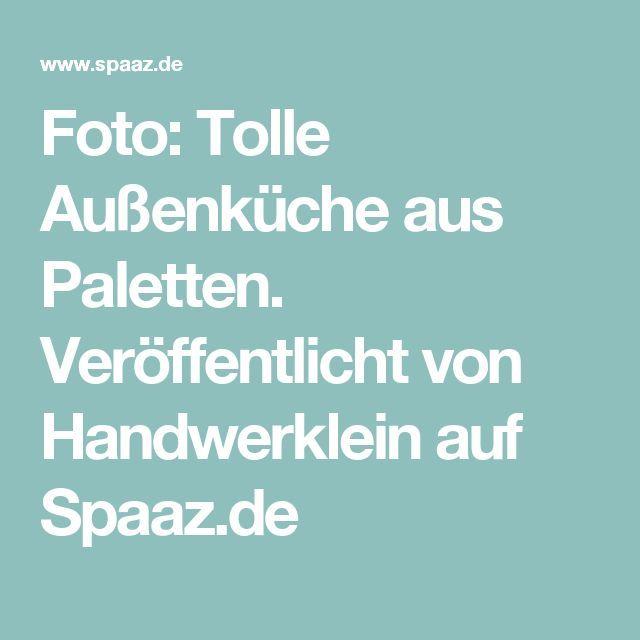 Foto: Tolle Außenküche aus Paletten. Veröffentlicht von Handwerklein auf Spaaz.de   – aubenkuche.todaypin.com