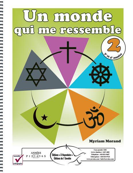 Un monde qui me ressemble 2 - Dans ce document, vous trouverez des activités qui traitent de sujets en lien avec le cours d'éthique et culture religieuse, soit les valeurs et les modèles, les problèmes éthiques et les religions du monde. Il est facile d'évaluer certaines compétences en faisant usage de ces activités.