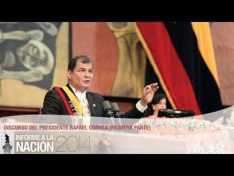 Informe a la Nación 2014: Presidente Rafael Correa Presidente del Ecuador 1era parte