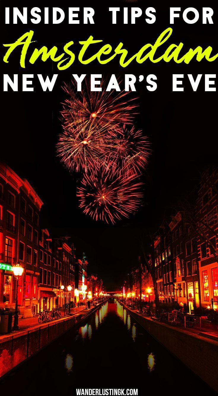 Tips For Celebrating New Year S Eve In Amsterdam Amsterdam New Years Eve Amsterdam New Year Netherlands Travel