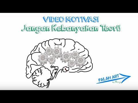 [Video Motivasi] Jangan Kebanyakan Teori!