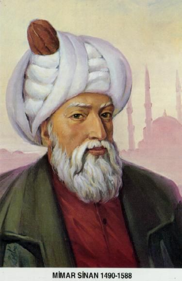 Mimar Sinan -during the ottoman empire he was a hero on architecture. He made over 360 structures of mosques, baths, schools etc.
