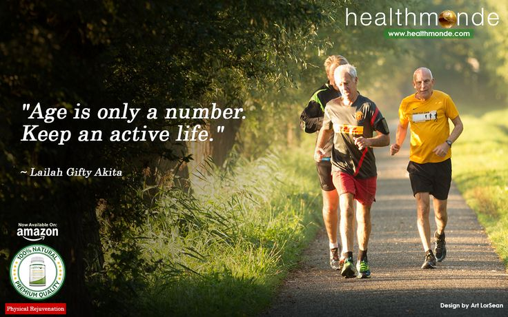 """""""Age is only a number. Keep an active life."""" """" Lailah Gifty Akita  https://www.healthmonde.com/     AMAZON : https://www.healthmonde.com/"""