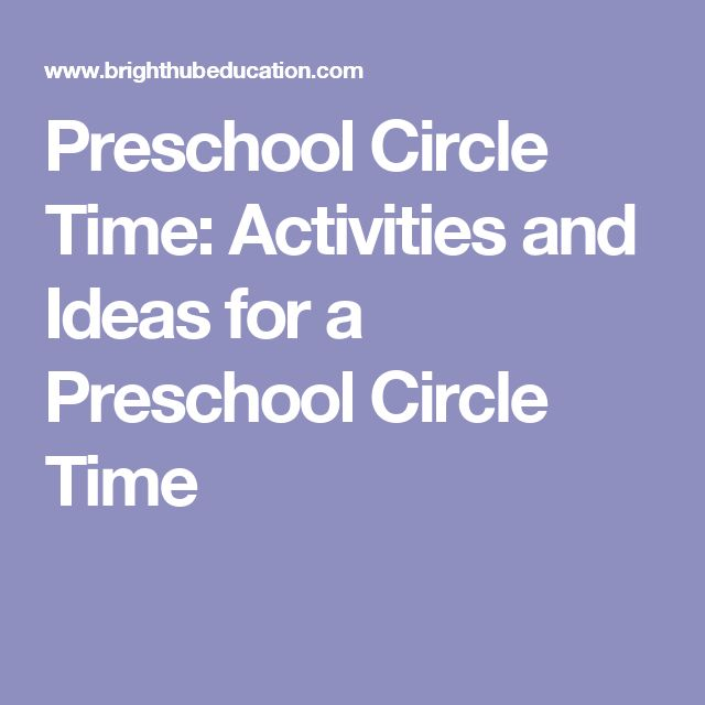 Preschool Circle Time: Activities and Ideas for a Preschool Circle Time