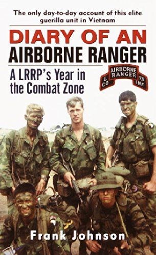 Diary of an Airborne Ranger: A LRRP's Year in the Combat Zone: Amazon.co.uk: Frank Johnson: Books