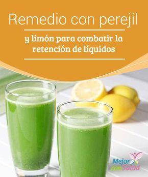 Remedio con perejil y limón para combatir la retención de líquidos Gracias al poder diurético de este remedio natural conseguiremos evitar la hinchazón y la retención de líquidos y podremos depurar todos los residuos y toxinas de nuestro organismo