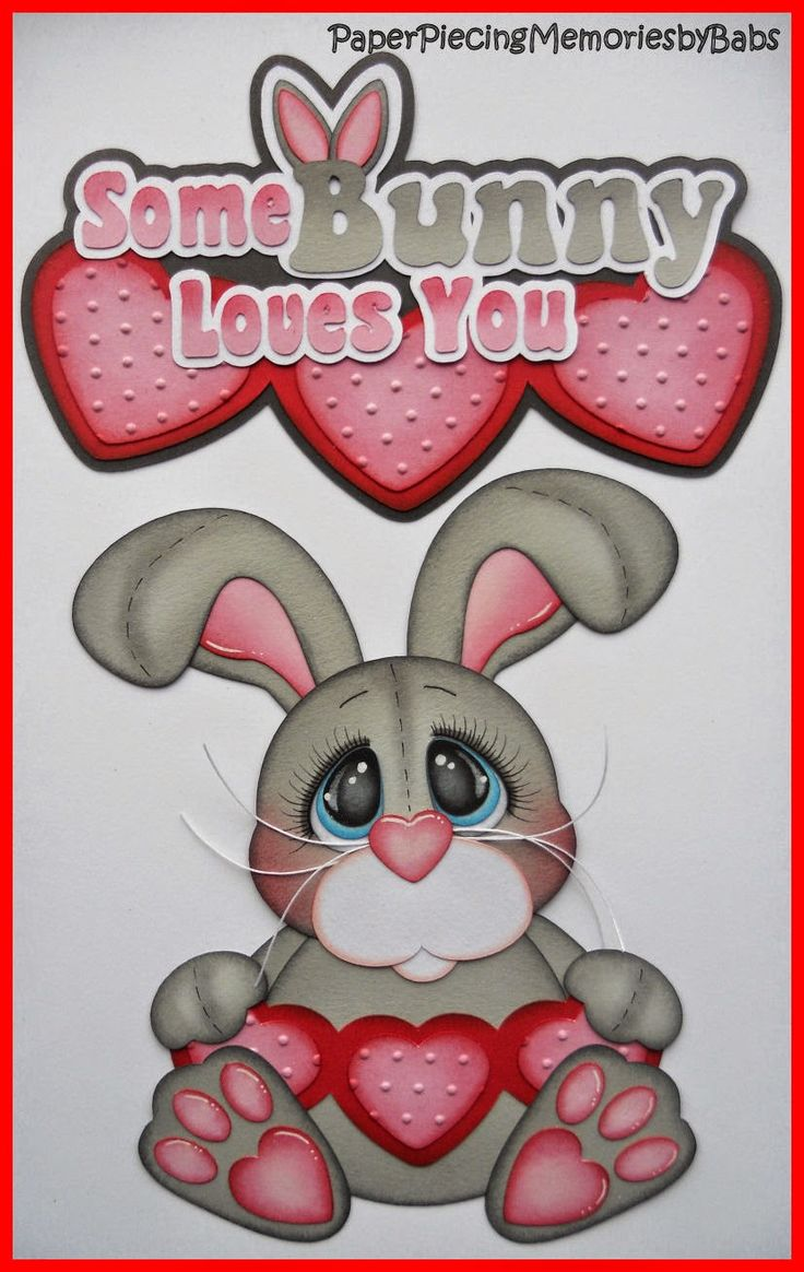 Some Bunny Loves You created by PAPER PIECING MEMORIES BY BABS for scrapbook pages. Pattern by Cuddly Cute Designs.