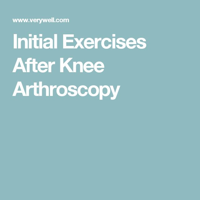 Initial Exercises After Knee Arthroscopy