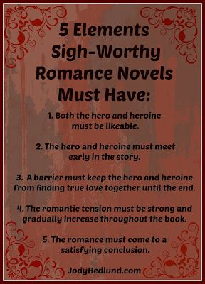 5 Elements Sigh-Worthy Romance Novels Must Have: http://jodyhedlund.blogspot.com/2013/09/5-elements-sigh-worthy-romance-novels.html