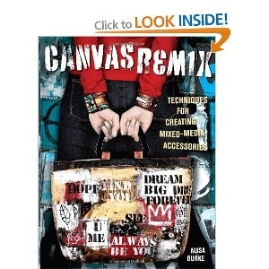 £9.80 Canvas Remix: Techniques For Creating Mixed-Media Accessories [Paperback]