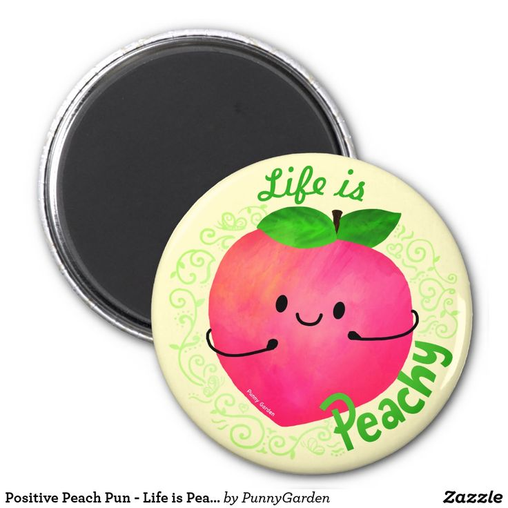 Positive Peach Pun - Life is Peachy Magnet #punnygarden #puns #quotes #positive #positivevibes #motivationalquotes #motivational #partysupplies #party #shopping