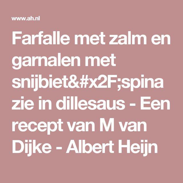 Farfalle met zalm en garnalen met snijbiet/spinazie in dillesaus - Een recept van M van Dijke - Albert Heijn