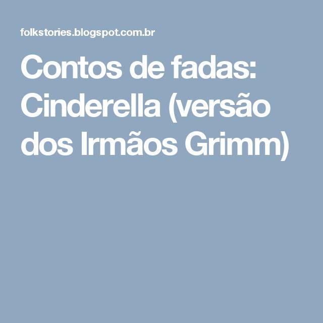 Contos de fadas: Cinderella (versão dos Irmãos Grimm)