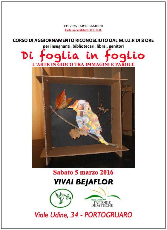 http://artebambini.it/formazione/prossimi-appuntamenti/di-foglia-in-foglio-portogruaro-2016/