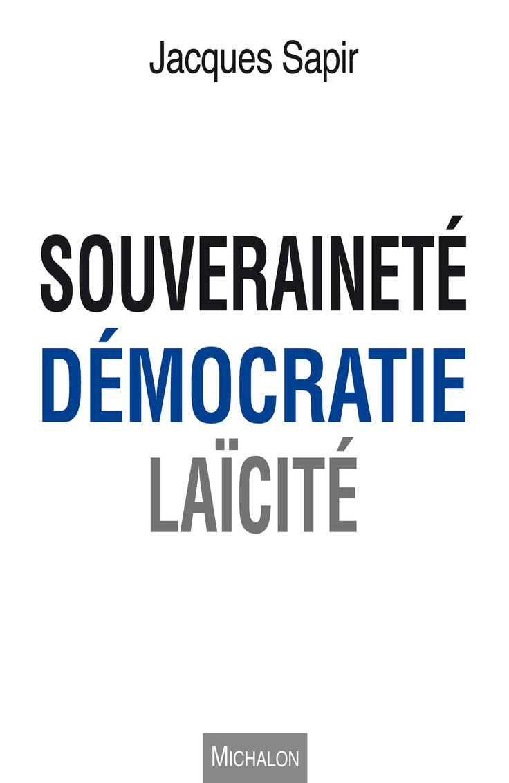 «Souveraineté, démocratie et laïcité» : Jacques Sapir et l'esprit de la République | Le Nouveau Cenacle